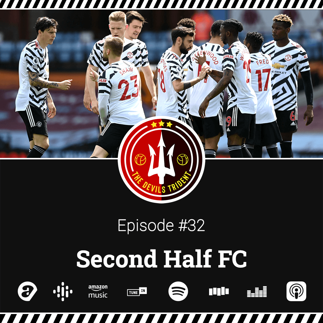 #32 | Second Half FC – The Devil's Trident Podcast