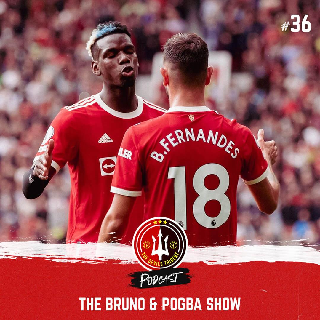 #36 | The Bruno & Pogba Show – The Devil's Trident Podcast